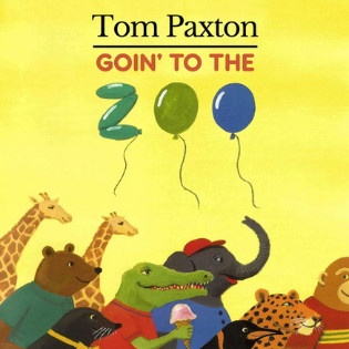 tom-paxton-goin-to-the-zoo.jpg