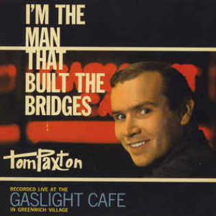 tom-paxton-im-the-man-that-built-the-bridges.jpg