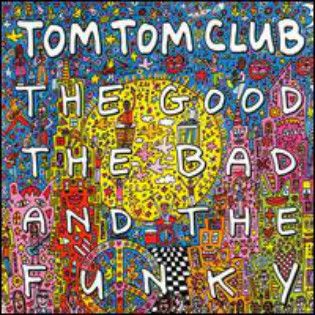 tom-tom-club-the-good-the-bad-and-the-funky.jpg