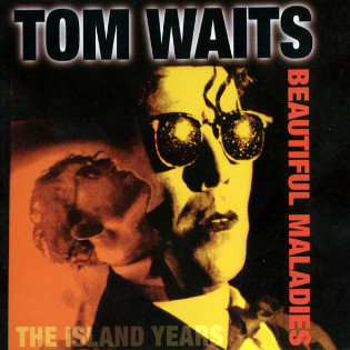 tom-waits-beautiful-maladies-the-island-years.jpg