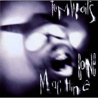 Tom Waits – Bone Machine