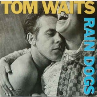 Tom Waits – Rain Dogs