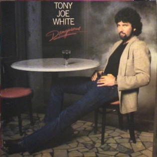 tony-joe-white-dangerous.jpg