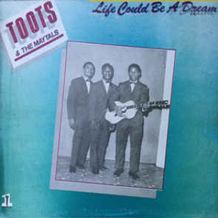 toots-and-the-maytals-life-could-be-a-dream.jpg