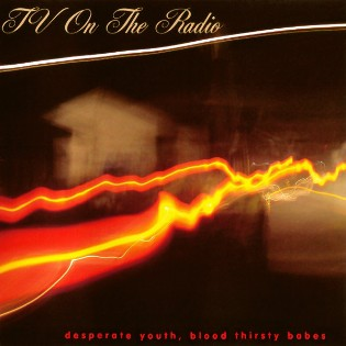 TV On The Radio – Desperate Youth, Blood Thirsty Babes