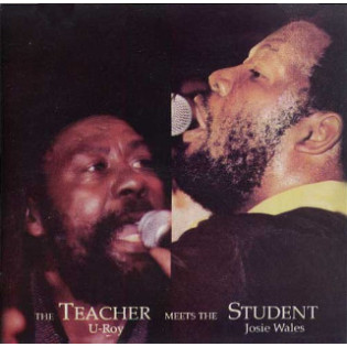 u-roy-josey-wales-the-teacher-meets-the-student.jpg