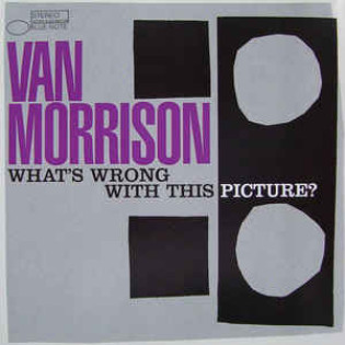 van-morrison-whats-wrong-with-this-picture.jpg