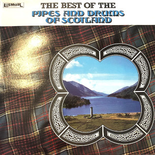 The Best Of The Pipes And Drums Of Scotland