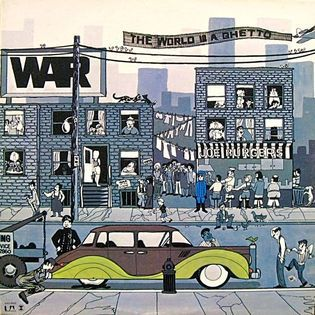 War – The World Is A Ghetto