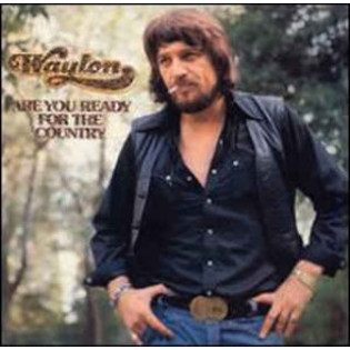 waylon-jennings-are-you-ready-for-the-country.jpg