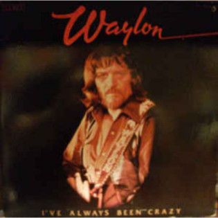 waylon-jennings-ive-always-been-crazy.jpg