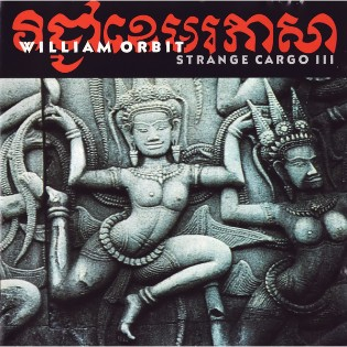 William Orbit – Strange Cargo III