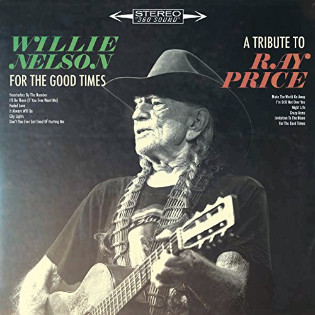 willie-nelson-for-the-good-times-a-tribute-to-ray-price.jpg
