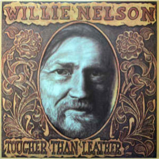 willie-nelson-tougher-than-leather.jpg