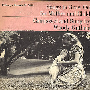woody-guthrie-songs-to-grow-on-for-mother-and-child.jpg